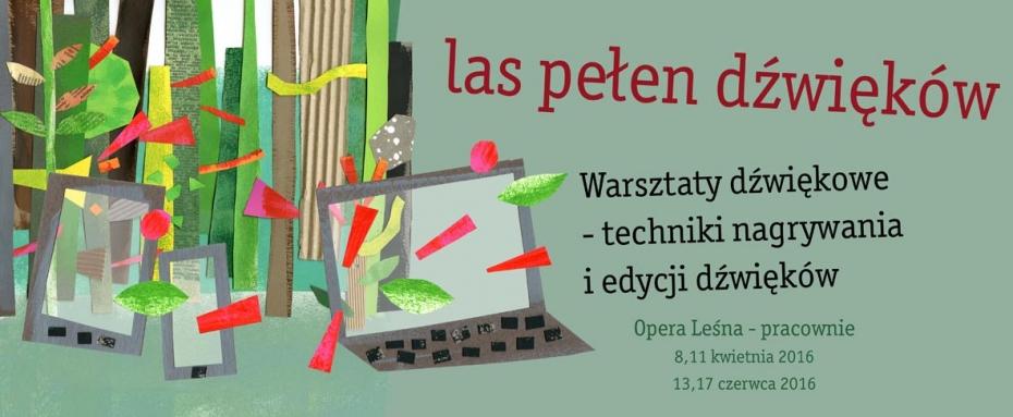 """""""Las pełen dźwięków"""" – warsztaty w Operze Leśnej"""